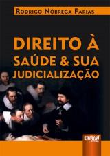 Capa do livro: Direito à Saúde & sua Judicialização, Rodrigo Nóbrega Farias
