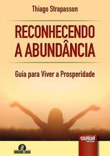 Capa do livro: Reconhecendo a Abundância - Guia para Viver a Prosperidade, Thiago Strapasson