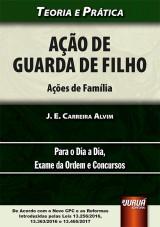Capa do livro: Ação de Guarda de Filho - Ações de Família, J. E. Carreira Alvim