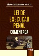 Capa do livro: Lei de Execução Penal Comentada, César Dario Mariano da Silva