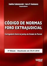 Capa do livro: Código de Normas Foro Extrajudicial da Corregedoria Geral da Justiça do Estado do Paraná, Organizadores: Emilio Sabatovski e Iara P. Fontoura