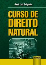 Capa do livro: Curso de Direito Natural, José Luiz Delgado