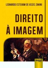 Capa do livro: Direito à Imagem, Leonardo Estevam de Assis Zanini