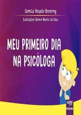 Capa do livro: Meu Primeiro Dia na Psicóloga, Camilla Volpato Broering - Ilustrações: Ramon Murilo da Silva