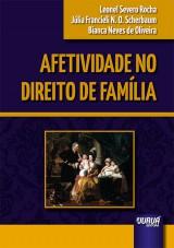 Capa do livro: Afetividade no Direito de Família, Leonel Severo Rocha, Júlia Francieli N. O. Scherbaum e Bianca Neves de Oliveira