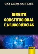 Capa do livro: Direito Constitucional e Neurociências, Damião Alexandre Tavares Oliveira