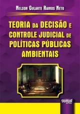 Capa do livro: Teoria da Decisão e Controle Judicial de Políticas Públicas Ambientais, Nelson Gularte Ramos Neto