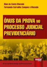 Capa do livro: Ônus da Prova no Processo Judicial Previdenciário, Alan da Costa Macedo e Fernanda Carvalho Campos e Macedo