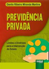 Capa do livro: Previdência Privada - Limites e Diretrizes para a Intervenção do Estado, Danilo Ribeiro Miranda Martins
