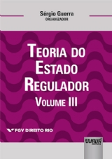 Capa do livro: Teoria do Estado Regulador - Volume III, Organizador: Sérgio Guerra