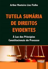Capa do livro: Tutela Sumária de Direitos Evidentes, Arthur Monteiro Lins Fialho