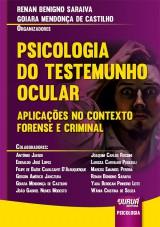 Capa do livro: Psicologia do Testemunho Ocular - Aplicações no Contexto Forense e Criminal, Organizadores: Renan Benigno Saraiva e Goiara Mendonça de Castilho
