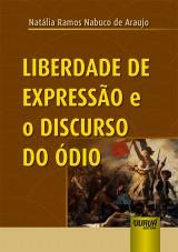 Capa do livro: Liberdade de Expressão e o Discurso do Ódio, Natália Ramos Nabuco de Araujo
