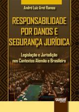 Capa do livro: Responsabilidade por Danos e Segurança Jurídica, André Luiz Arnt Ramos
