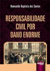 Capa do livro: Responsabilidade Civil por Dano Enorme, Romualdo Baptista dos Santos
