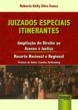 Capa do livro: Juizados Especiais Itinerantes, Roberta Kelly Silva Souza