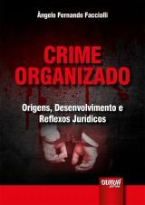 Capa do livro: Crime Organizado, Ângelo Fernando Facciolli