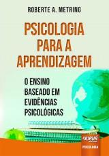 Capa do livro: Psicologia para a Aprendizagem, Roberte A. Metring
