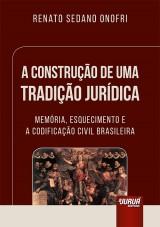Capa do livro: Construção de uma Tradição Jurídica, A, Renato Sedano Onofri