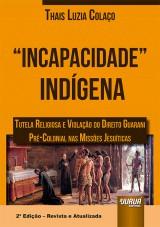 Capa do livro: Incapacidade Indígena, Thaís Luzia Colaço