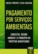 Capa do livro: Pagamento por Serviços Ambientais, Raissa Pimentel Silva Siqueira
