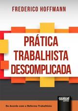 Capa do livro: Prática Trabalhista Descomplicada, Frederico Hoffmann