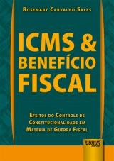 Capa do livro: ICMS & Benefício Fiscal, Rosemary Carvalho Sales
