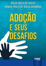 Capa do livro: Adoção e Seus Desafios, Hália Pauliv de Souza e Renata Pauliv de Souza Casanova