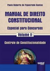 Capa do livro: Manual de Direito Constitucional - Especial para Concursos - Volume II - Controle de Constitucionalidade, Paulo Roberto de Figueiredo Dantas