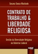 Capa do livro: Contrato de Trabalho & Liberdade Religiosa, Susana Sousa Machado