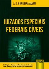 Capa do livro: Juizados Especiais Federais Cíveis, J. E. Carreira Alvim
