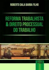 Capa do livro: Reforma Trabalhista & Direito Processual do Trabalho, Roberto Dala Barba Filho