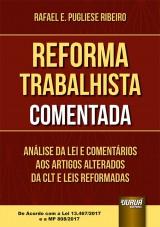 Capa do livro: Reforma Trabalhista Comentada, Rafael E. Pugliese Ribeiro