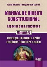 Capa do livro: Manual de Direito Constitucional - Especial para Concursos - Volume V, Paulo Roberto de Figueiredo Dantas