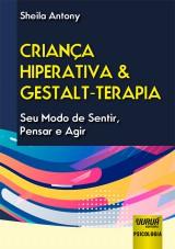 Capa do livro: Criança Hiperativa & Gestalt-Terapia, Sheila Antony
