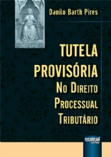 Capa do livro: Tutela Provisória no Direito Processual Tributário, Danilo Barth Pires