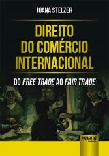 Capa do livro: Direito do Comércio Internacional, Joana Stelzer
