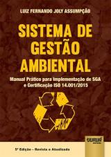 Capa do livro: Sistema de Gestão Ambiental - Manual Prático para Implementação de SGA e Certificação ISO 14.001/2015 - 5ª Edição - Revista e Atualizada, Luiz Fernando Joly Assumpção