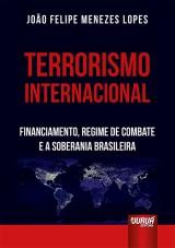 Capa do livro: Terrorismo Internacional, João Felipe Menezes Lopes