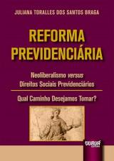 Capa do livro: Reforma Previdenciária, Juliana Toralles dos Santos Braga