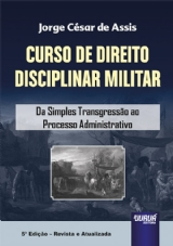 Capa do livro: Curso de Direito Disciplinar Militar, Jorge César de Assis