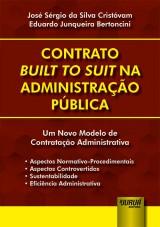 Capa do livro: Contrato Built to Suit na Administração Pública, José Sérgio da Silva Cristóvam e Eduardo Junqueira Bertoncini