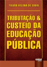 Capa do livro: Tributação & Custeio da Educação Pública, Fulvia Helena de Gioia