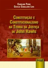 Capa do livro: Constituição e Constitucionalismo na Teoria da Justiça de John Rawls, Caroline Ferri e Cecilia Caballero Lois