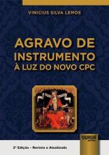 Capa do livro: Agravo de Instrumento à Luz do Novo CPC, Vinicius Silva Lemos