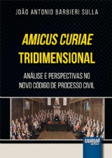 Capa do livro: Amicus Curiae Tridimensional, João Antonio Barbieri Sulla