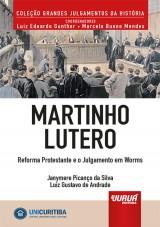 Capa do livro: Martinho Lutero - Reforma Protestante e o Julgamento em Worms, Janymere Picanço da Silva e Luiz Gustavo de Andrade
