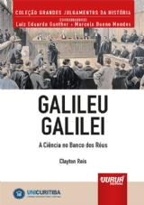 Capa do livro: Galileu Galilei - A Ciência no Banco dos Réus, Clayton Reis