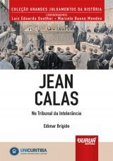 Capa do livro: Jean Calas - No Tribunal da Intolerância, Edimar Brígido