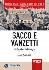Capa do livro: Sacco e Vanzetti - Os Espelhos da Ideologia, Lucas P. Lazzaretti